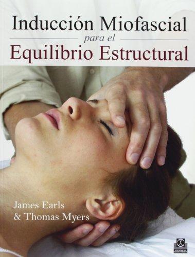 Descargar Libro Inducción Miofascial Para El Equilibrio Estructural (Medicina Terapia Manual) de James Earls
