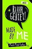 Ruhrgebiet made by me: Ein Mach-mich-fertig-Buch