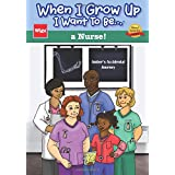 When I Grow Up I Want To Be...a Nurse!: Amber's Accidental Journey