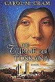 Die Türme der Toskana - Carol M. Cram
