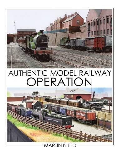 Authentic Model Railway Operation por Martin Nield