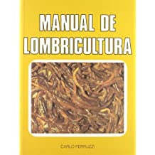 Manual de Lombricultura (Spanish Edition) by Ferruzzi, Carlo (1999) Paperback