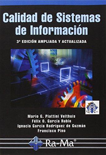 Calidad de sistemas de información. 3ª edición ampliada y actualizada (Informatica General) por Félix Óscar García Rubio