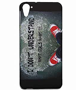 Exclusive Matte Finish Hard Back Case Cover For HTC Desire 826 Dual Sim - Don't Understand