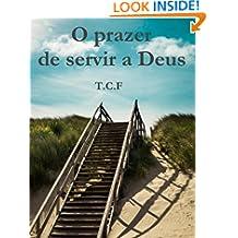 O prazer de servir a Deus (Portuguese Edition)