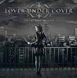 Songtexte von Lover Under Cover - Into the Night