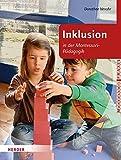 Inklusion in der Montessori-Pädagogik (Montessori Praxis)