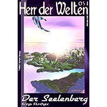 HdW 051: Der Seelenberg: »Die Reise in den Wahnsinn - und der erste HERR DER WELTEN!«