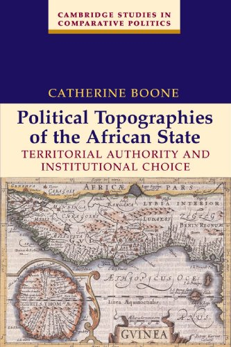 Political Topographies of the African State Paperback: Territorial Authority and Institutional Choice (Cambridge Studies in Comparative Politics) por Boone