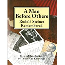 A Man before Others: Rudolf Steiner Remembered by Eleanor C. Merry Rudolf St George Adams (1993-08-02)