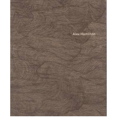 [(Alex Hamilton: Works - 2009)] [ By (author) Jonathan Griffin ] [July, 2009]