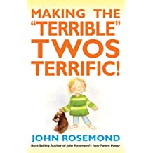 "Making the ""Terrible"" Twos Terrific! (John Rosemond)"