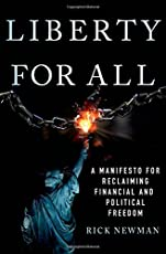 Liberty for All: A Manifesto for Reclaiming Financial and Political Freedom