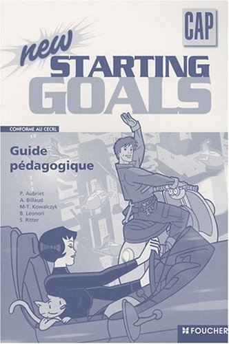 New starting goals CAP : Guide pédagogique