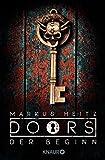 DOORS - Der Beginn: Roman (Die Doors-Serie Staffel 1) von Markus Heitz