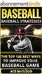 Baseball: Baseball Strategies: The To...