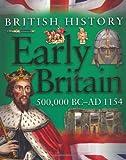 Early Britain 500,000 BC-AD 1154 (British History)