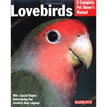 Lovebirds (Complete Pet Owner's Manual) by Mary Gorman (2005-03-06)