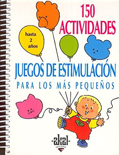 150 actividades : juegos de estimulación para los más pequeños (Libros de actividades, Band 16)