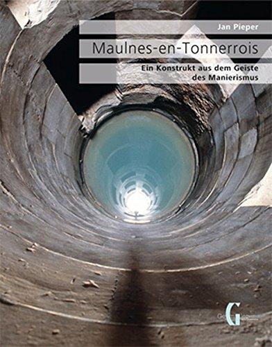 Maulnes-en-Tonnerois: Ein Konstrukt aus dem Geiste des Manierismus