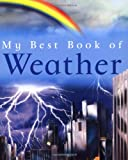 My Best Book of Weather (My Best Book of)