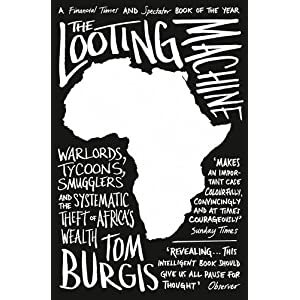 The Looting Machine: Warlords, Tycoons, Smugglers