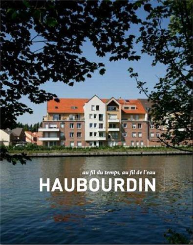 Haubourdin, au Fil du Temps, au Fil de l'Eau