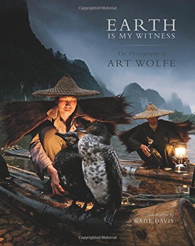 Earth is My Witness: The Photography of Art Wolfe by Wade Davis (2014-10-23)