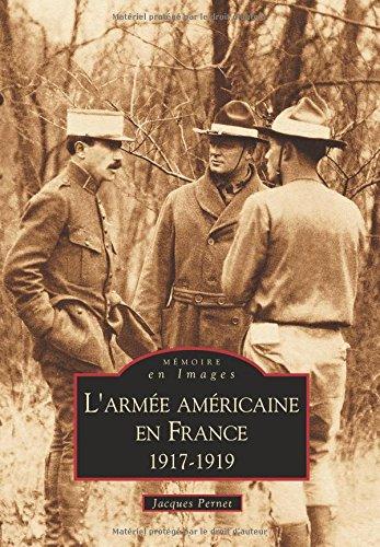 Armée américaine en France 1917-1919 (L')