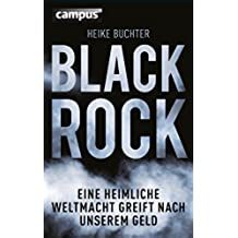 BlackRock: Eine heimliche Weltmacht greift nach unserem Geld (German Edition)
