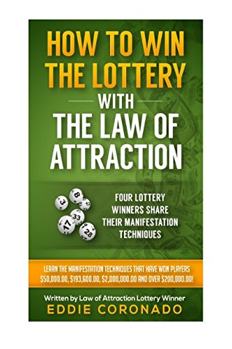 How To Win The Lottery With The Law Of Attraction: Four Lottery Winners Share Their Manifestation Techniques (Manifest Your Millions!) por Eddie Coronado