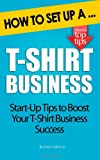 How to Set Up a T-Shirt Business