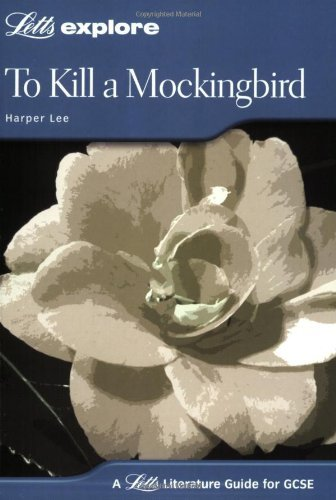 To Kill a Mockingbird (Letts Explore Literature Guide GCSE Notes) by Harper Lee (2004-04-01)
