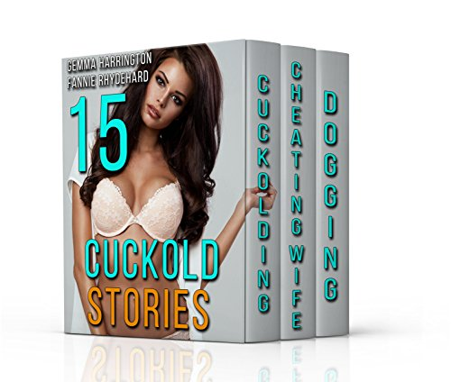 15 Cuckold Stories: Cuckolding, Cheating Wife & Dogging