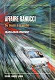 Affaire Ranucci - Du doute à la vérité