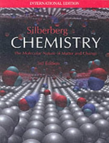 Chemistry: The Molecular Nature of Matter and Change (3rd Edition) by Martin S. Silberberg (2002-01-01)