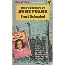 The Footsteps of Anne Frank, etc. Translated by Richard and Clara Winston. With plates, including portraits (Pan Books. no. G1494.)
