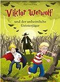 Viktor Werwolf und der unheimliche Geisterjäger (Bd. 3) von Paul van Loon (Januar 2011) Gebundene Ausgabe