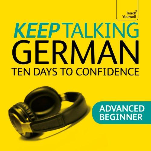 Keep Talking German: Ten Days to Confidence
