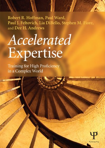 Epub Descargar Accelerated Expertise: Training for High Proficiency in a Complex World (Expertise: Research and Applications Series)