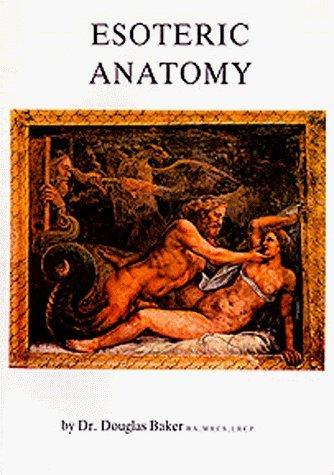 Esoteric Anatomy: Pt. 2 by Douglas Baker (1979-01-01)