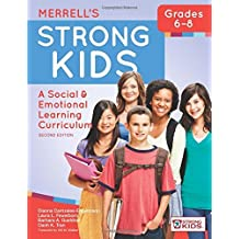 Merrell's Strong Kids—Grades 6–8: A Social and Emotional Learning Curriculum, Second Edition (English Edition)