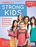 Merrell's Strong Kids—Grades 6–8: A Social and Emotional Learning Curriculum, Second Edition