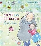 Anne und Pfirsich - oder: Wo unsere Seele zu Hause ist