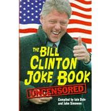 Bill Clinton Joke Book by Iain Dale (1998-04-11)