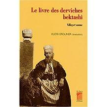 Le livre des derviches bektashi : Hagiographie de Hunkar Hadj Bektash Veli