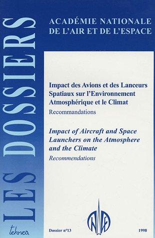 Les dossiers de l'Académie Nationale de l'Air et de l'Espace, N° 13 : Impact des Avions et des Lanceurs Spatiaux sur l'Environnement Atmosphérique et le Climat