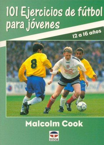 Descargar Libro 101 ejercicios de futbol para jovenes (12 a 16 años) de Unknown