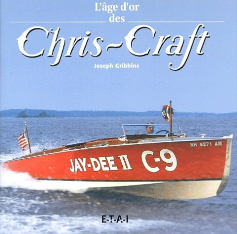 L'âge d'or des Chris-Craft (1922-1942) par Joseph Gribbins