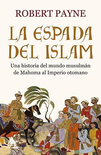 La espada del islam (Ático Historia) por Robert Payne